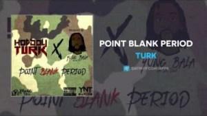 Turk - Point Blank Period